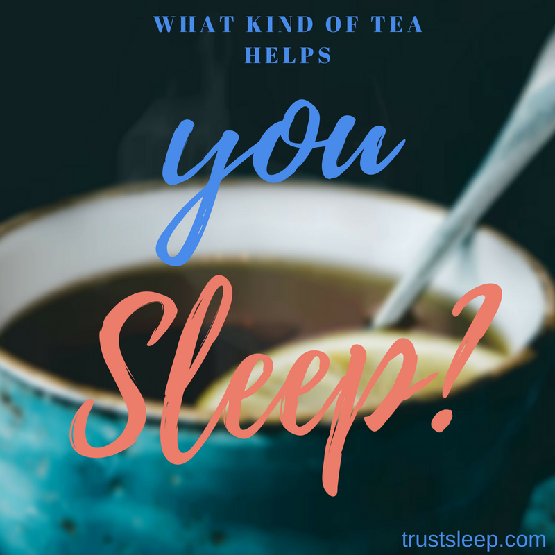 what kind of tea helps you sleep?