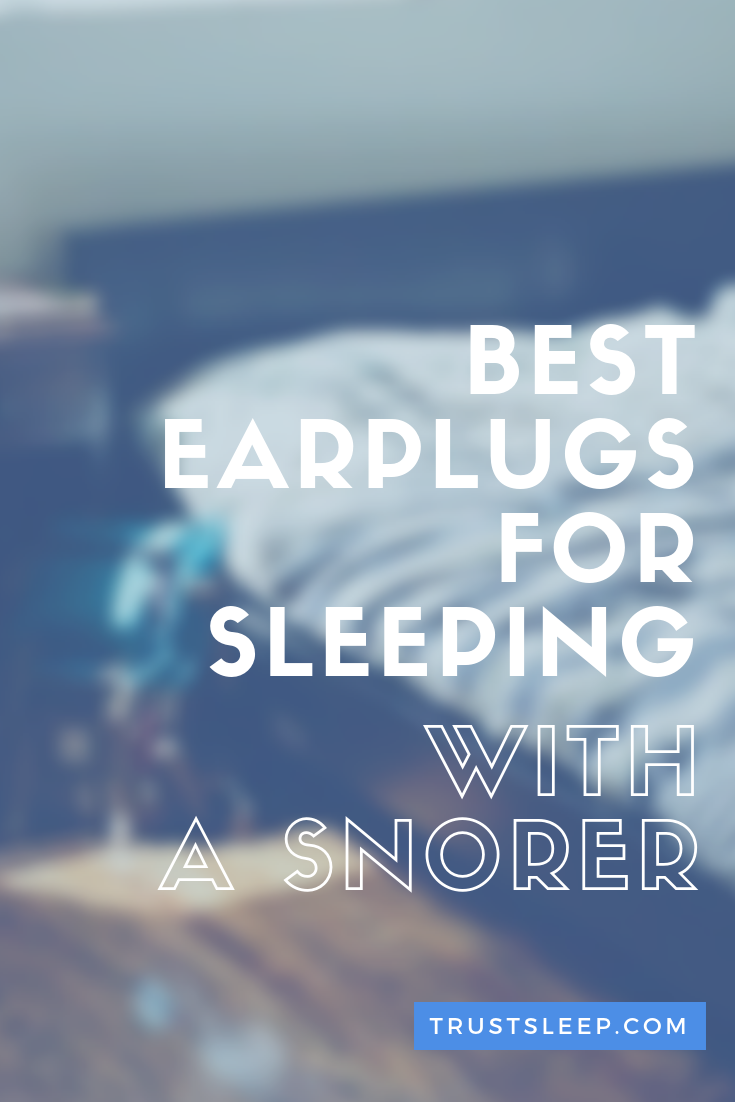 best earplugs for sleeping with a snorer