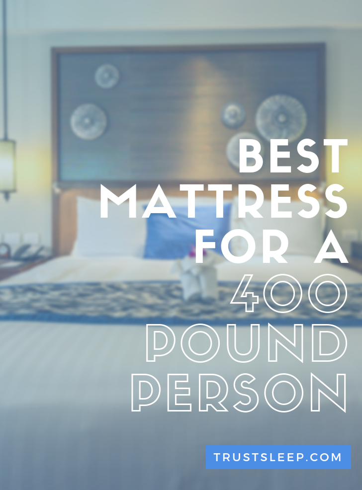 mattress for 400 pound person